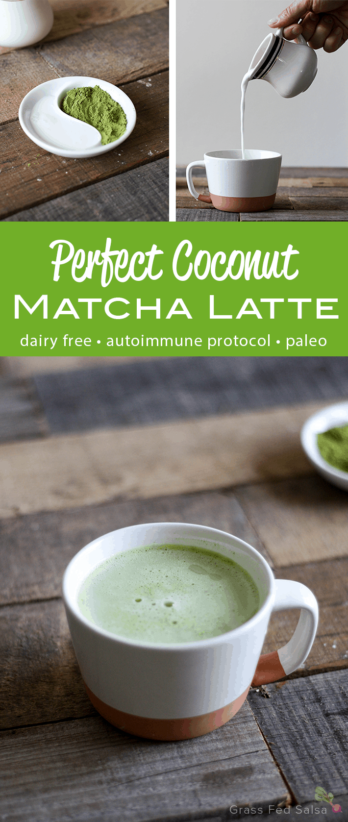 Perfect Matcha Latte Recipe - dairy free, AIP