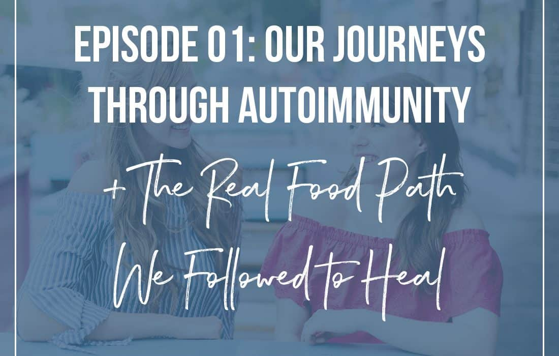 New Podcast! Our Autoimmune and Healing Journeys