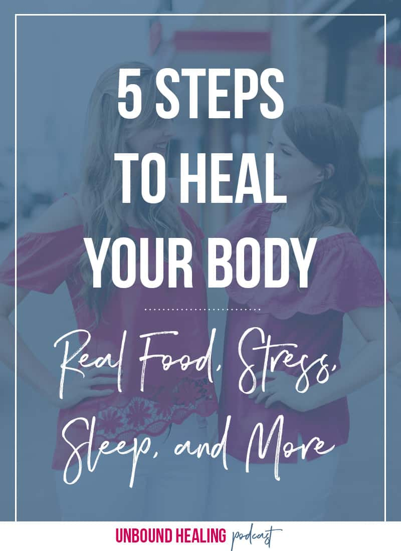 5 Steps to Heal Your Body