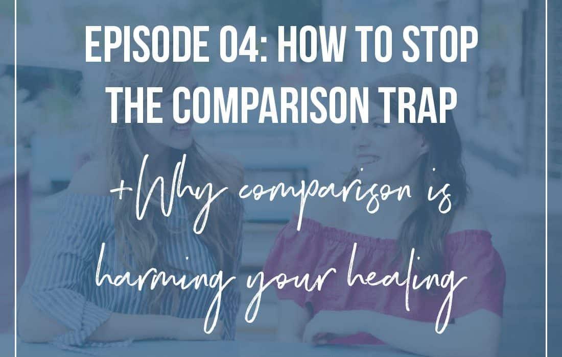 Episode 4: The Comparison Trap