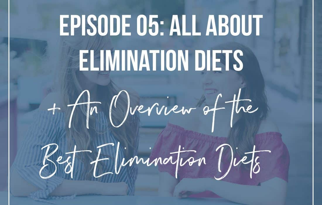 Episode 5: All About Elimination Diets