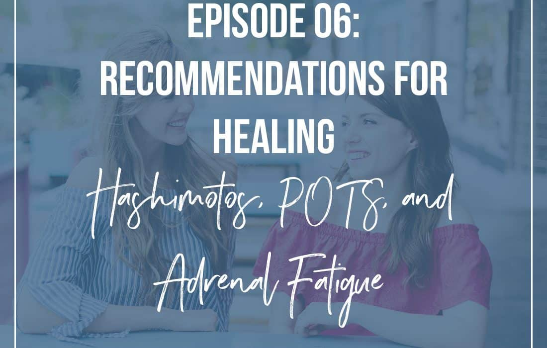 Healing Hashimotos, POTS, and Adrenal Fatigue