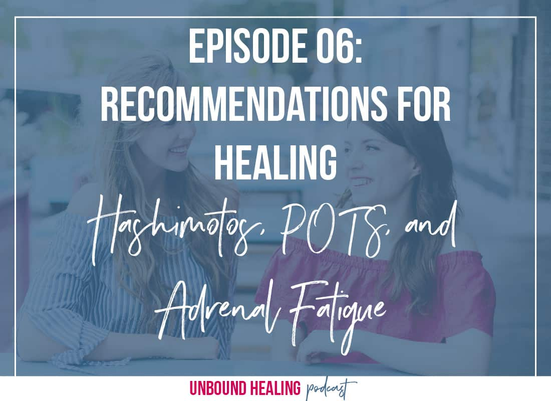 Recommendations for healing hashimotos, POTS, and Adrenal Fatigue