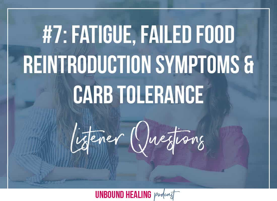 Fatigue, Food Reintroduction Symptoms & Carb Tolerance