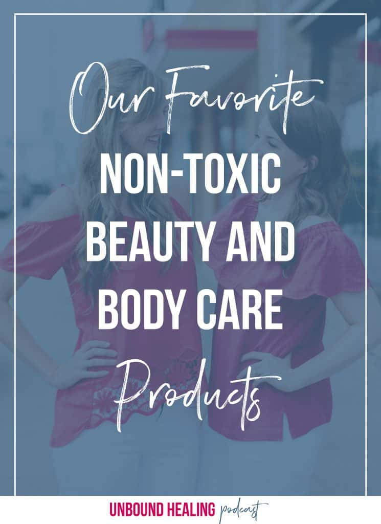 Favorite non-toxic beauty and skin care products