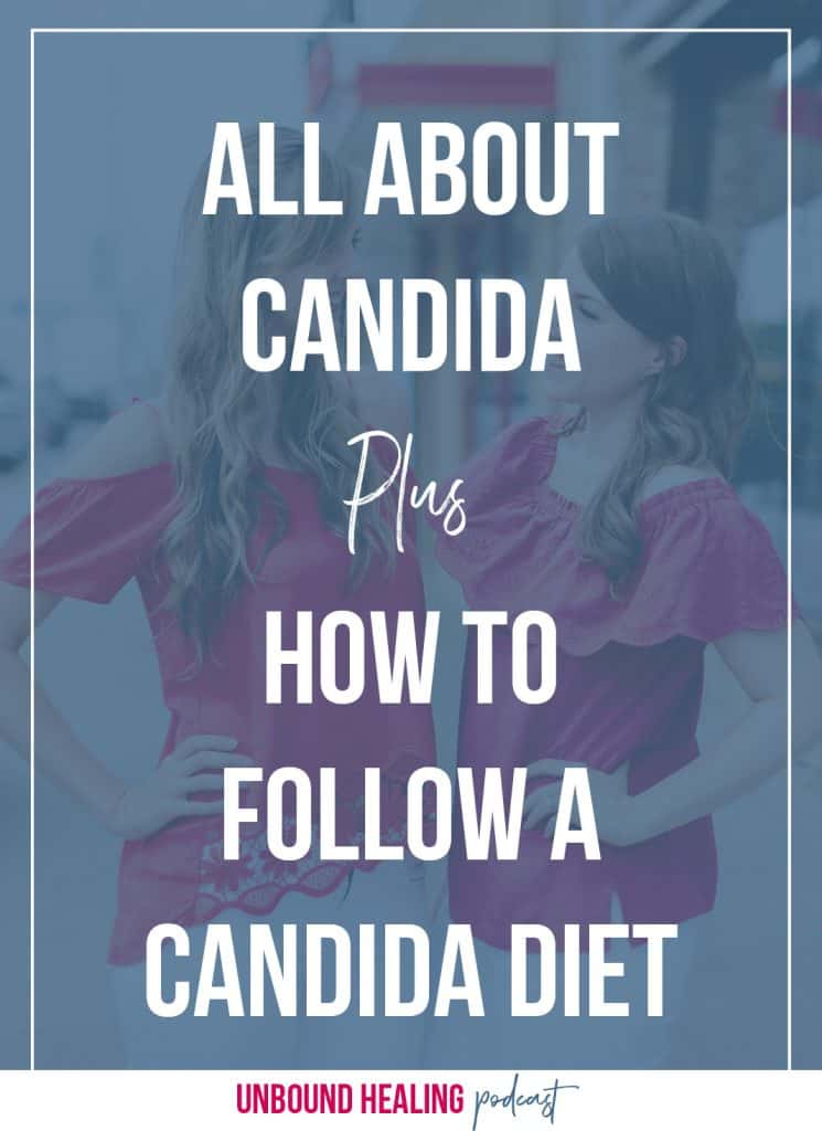 All about candida, plus how to follow a candida diet