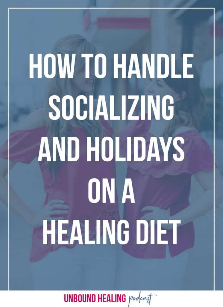 Socializing and Holidays on a Healing Diet