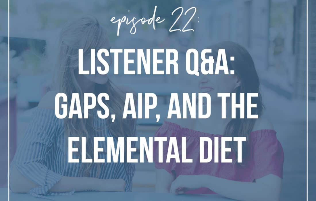Episode 22: GAPS, AIP, and the Elemental Diet