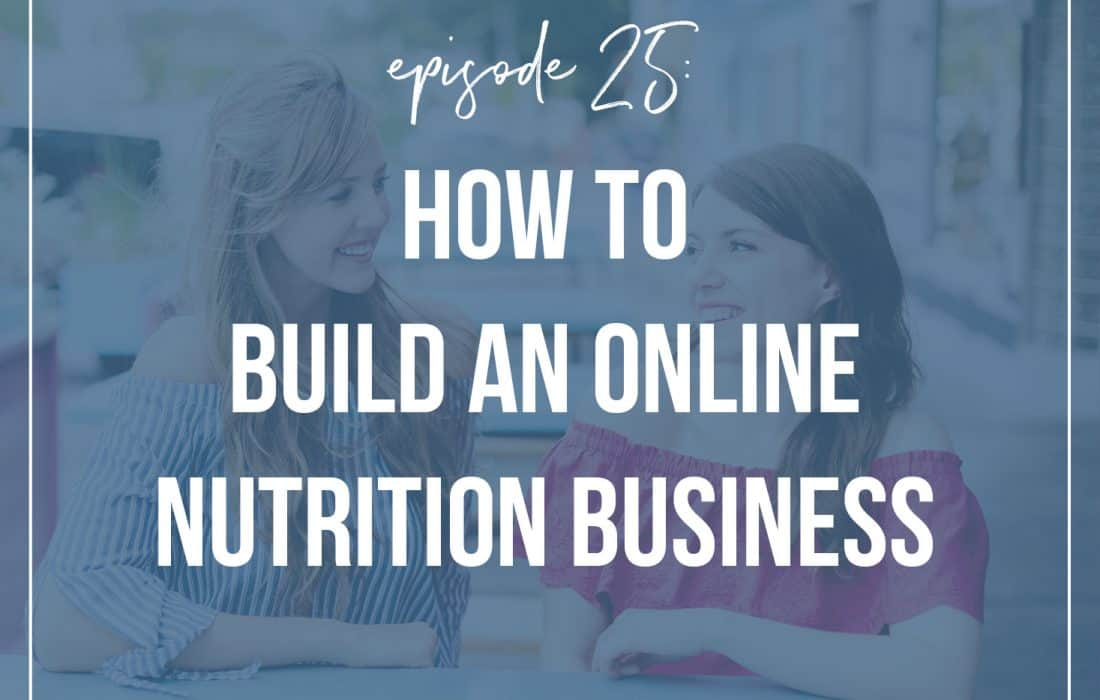 Episode 25: How to Build an Online Nutrition Business