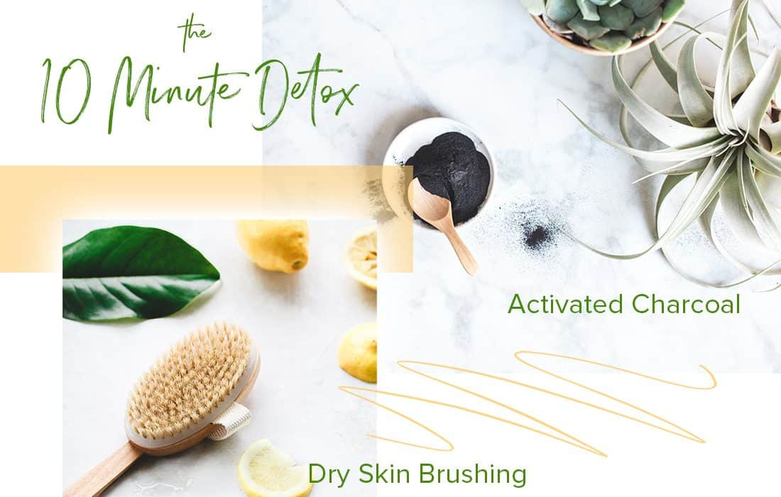 I do this 10 minute detox routine a few times a week before a bath. Activated charcoal face mask and dry skin brushing are the perfect complement to each other!