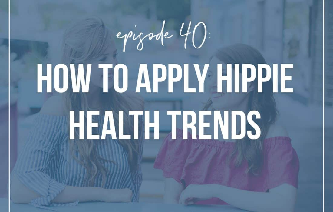 How To Apply Hippie Health Trends