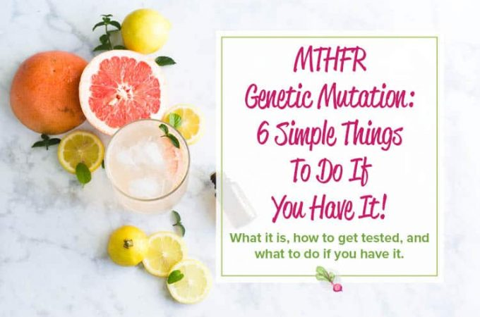MTHFR gene mutation: what it is, how to get tested, and 6 simple things to do if you have it