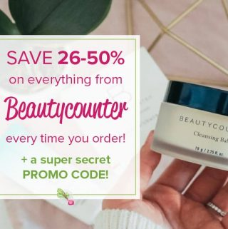 """A photo of a Beautycounter Cleansing Balm with text overlaying it saying """"Save 26-50% on Beautycounter every time you order + a super secret PROMO CODE."""""""