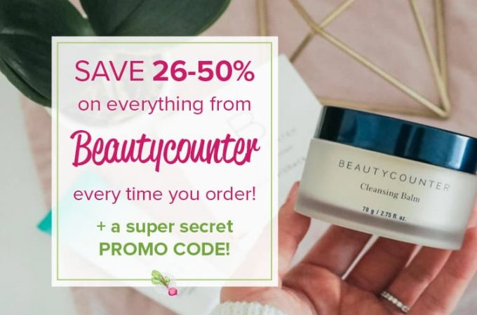 "A photo of a Beautycounter Cleansing Balm with text overlaying it saying ""Save 26-50% on Beautycounter every time you order + a super secret PROMO CODE."""