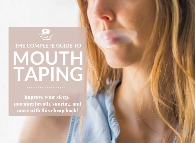 "woman with Somnifix mouth tape on in front of a white background with text that reads, ""the complete guide to mouth taping. improve your sleep, morning breath, snoring, and more with this cheap hack."""